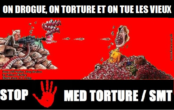 On drogue on torture et on tue les vieux stop med torture